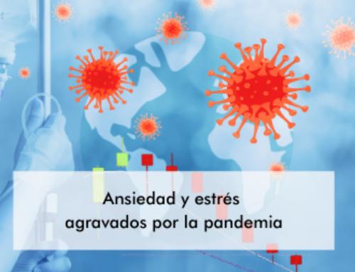 Ansiedad y estrés agravados por la pandemia